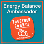 Together Counts Contributor, Together Counts Energy Balance Ambassador Program