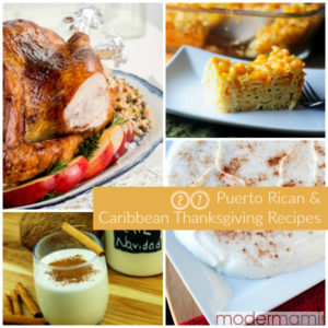 27 Puerto Rican & Caribbean Thanksgiving Recipes